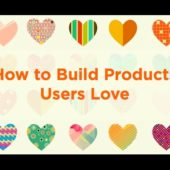 Lecture 7 – How to Build Products Users Love (Kevin Hale)
