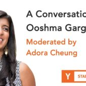 A Conversation with Ooshma Garg – Moderated by Adora Cheung