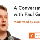A Conversation with Paul Graham – Moderated by Geoff Ralston