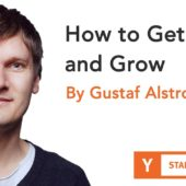 Gustaf Alstromer – How to Get Users and Grow