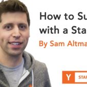 Sam Altman – How to Succeed with a Startup