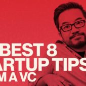 8 Best Startup tips from 10+ Years of Investing